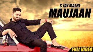 New Punjabi Songs 2016   Maujaan   Official Video [Hd]   C Jay Malhi   Latest Punjabi Song 2016