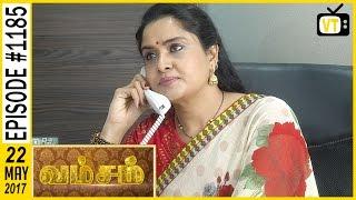 Vamsam  Tamil Serial Sun TV  Epi 1185 22052017