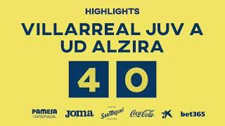 Highlights Villarreal Juv A 4 - 0 UD Alzira