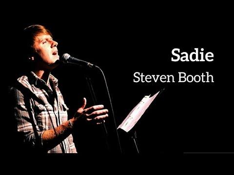 Sadie - Performed by Steven Booth