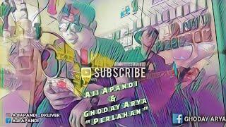 PERLAHAN - Guyon Waton  Aji Apandi & Ghoday Arya D'Kliver  Sans!!!!