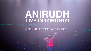 Anirudh Live in Toronto Official Aftermovie Teaser