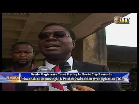 Court Sitting In Benin Remands Prince Arisco Osemwingie And Patrick Osabuohien Over Ogiamien Title