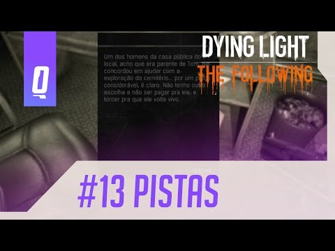 Dying Light: The Following #13 - Seguindo pistas !- PT-BR