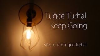 Tuğçe Turhal | Keep Going (Fullmoon Sound & Music)