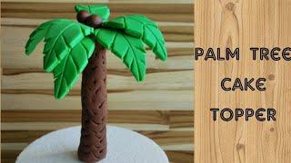 PALM TREE CAKE TOPPER TUTORIAL | PALMERA TUTORIAL