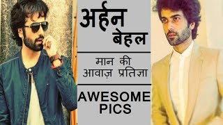 Mann ki Awaaz Pratigya Actor ★★ ARHAAN BEHLL HOT PICS ★★ MUST WATCH ✔✔