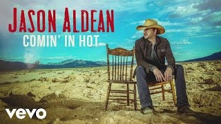 Download Lagu Jason Aldean - Comin' In Hot (Audio) Gratis STAFABAND