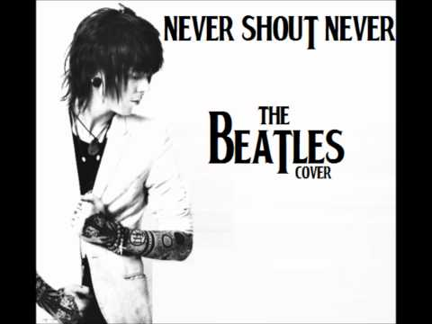 Never Shout Never - Yesterday