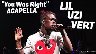 """Lil Uzi Vert Sings """"You Was Right"""" Acapella"""