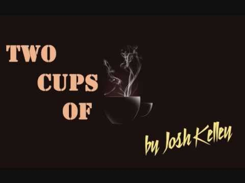 Josh Kelley - Two Cups Of Coffee