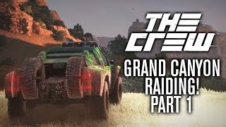 The Crew | GRAND CANYON RAIDING w/ The Nobeds | Part 1