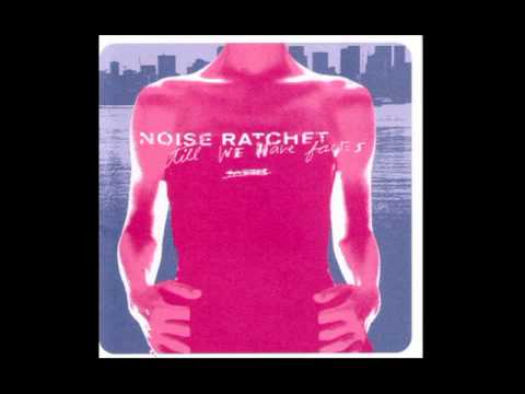 Noise Ratchet - Till We Have Faces