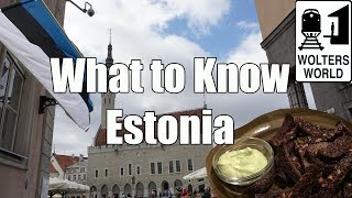 Visit Estonia - What You Should Know Before You Visit Estonia
