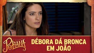 As Aventuras de Poliana | Débora dá bronca em João