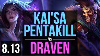 KAI'SA vs DRAVEN (ADC) ~ Pentakill, Godlike ~ Korea Master ~ Patch 8.13