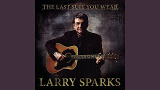 Larry Sparks - Those Blue Eyes Don't Sparkle Anymore