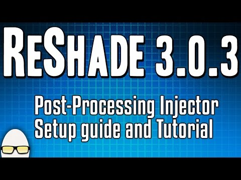 ReShade 3 Setup Tutorial / Overview - Shader Injector SweetFX - Better Graphics