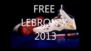 FREE LEBRON X SHOES 2013 ANY COLOR DOWNLOAD IN DESCRIPTION