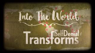 Into The World - Self Denial Transforms 2018 - Episode 1 - Kibera