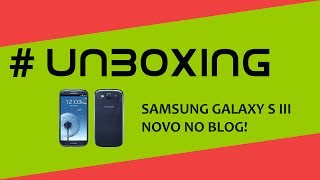 Samsung Galaxy S III + Unboxing - Android Zone Blog