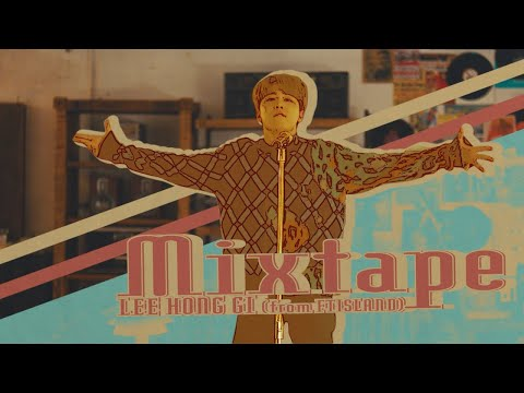イ・ホンギ(from FTISLAND)- Mixtape【OFFICIAL MUSIC VIDEO -Full ver.-】