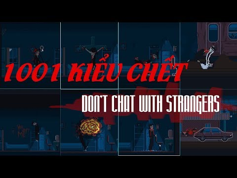 kiểu chết trong Don't Chat With Strangers  DTNGAMER