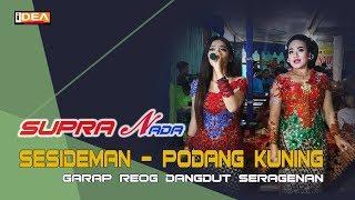 Download lagu SESIDEMAN + PODANG KUNING // GARAP REOG DANGDUT SERAGENAN  // SUPRA NADA