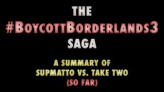 SupMatto vs Take-Two: Timeline, Accusations, Responses & IGN Article | The #BoycottBorderlands3 Saga