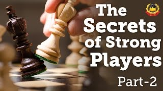 The Secrets of Strong Players: PART-2