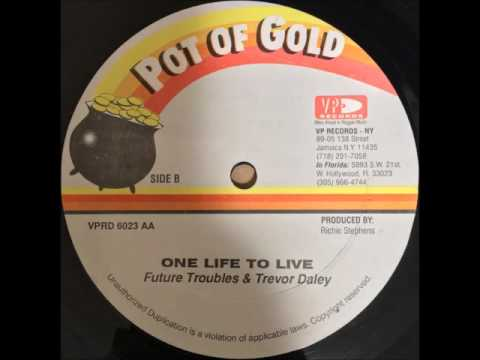 FUTURE TROUBLES  & TREVOR DALEY / ONE LIFE TO LIVE - Reggae 12inch vinyl record(POT OF GOLD)