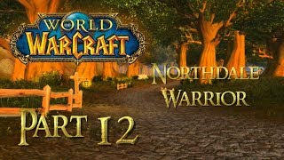 Let's Play World of Warcraft Vanilla (NORTHDALE) - HUMAN WARRIOR | Part 12