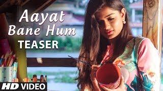 Aayat Bane Hum Latest Song Teaser | Jonita Gandhi | Feat. Sandeep Menon,Hemal Ingle
