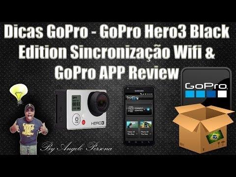 Dicas GoPro - GoPro Hero3 Black Edition Sincronização Wifi & GoPro APP Review (Português BR)