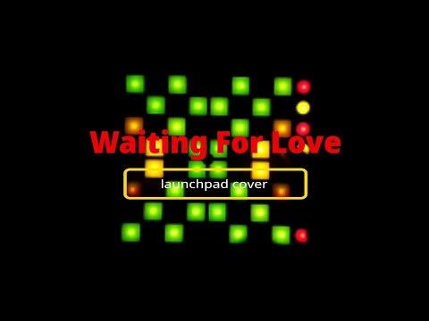 Avicii - Waiting For Love (Launchpad Cover)