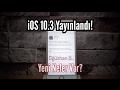 iOS 10.3 Yayınlandı — Gelen Yenilikler