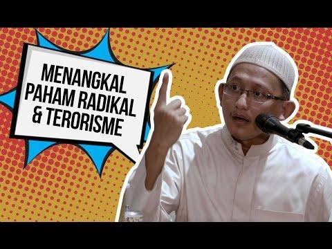 Menangkal Paham Radikal & Terorisme - Ust Badrusalam
