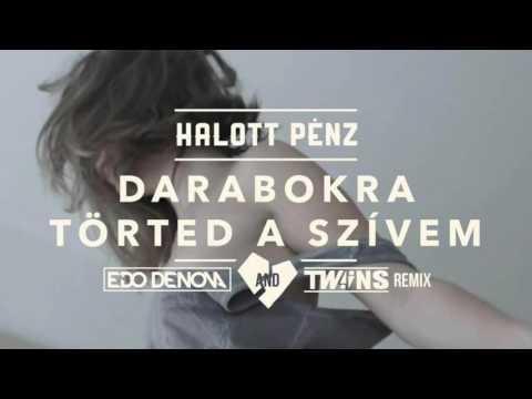 Halott Pénz - Darabokra Törted A Szívem (Edo Denova & TWINS Remix)