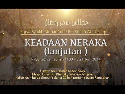 Ustadz Abu Haidar As Sundawy : KEADAAN NERAKA (lanjutan) || Majelis Bulan Ramadhan #19