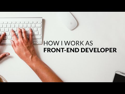 How I work as Front end Developer