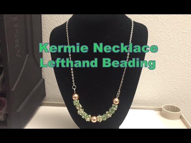 Kermie Necklace-- Left Hand Beading Tutorial