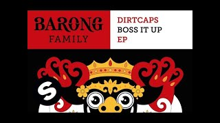 Dirtcaps - Boss It Up Ft. The Kemist (Original Mix)