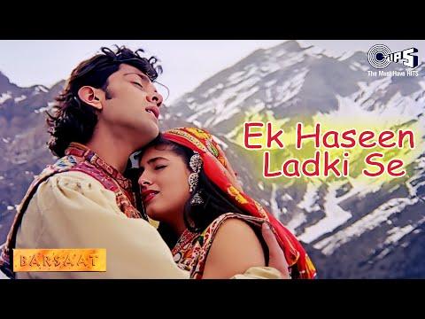 Ek Haseen Ladki Se Ho Gaya - Barsaat - Bobby Deol & Twinkle...