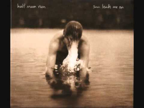 Half Moon Run - Devil May Care