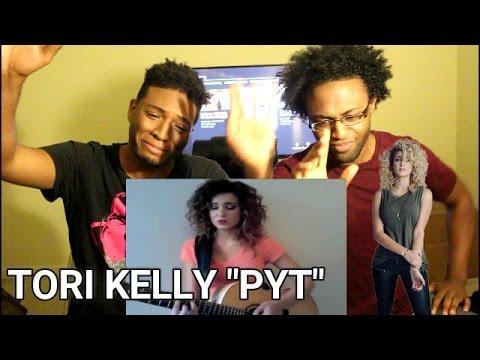 Tori Kelly - PYT  (REACTION)