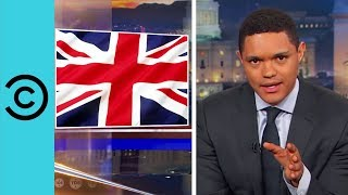 What Is Brexit Plus Plus Plus? | The Daily Show