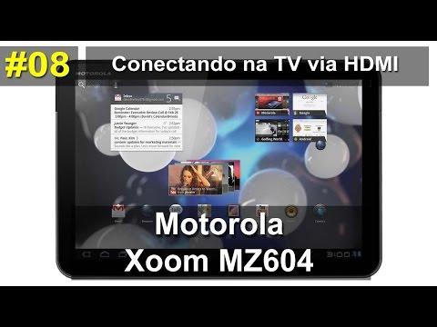 Motorola XOOM MZ604 - Conectando tablet via HDMI em uma TV - PT-BR - Brasil