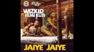 WIZKID FT FEMI KUTI - JAIYE JAIYE (OFFICIAL FULL SONG) {NEW 2013}