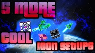 5 MORE COOL ICON SETUPS IN GEOMETRYDASH