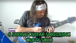 8 string crazy shredding - amazing guitar solo